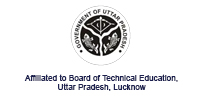 Affiliated to Board of Technical Education Uttar Pradesh, Lucknow